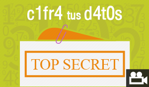 Cifra tus datos ¡TOP SECRET!
