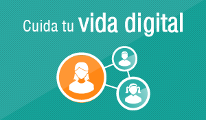 Cuida tu vida digital