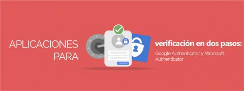 Imagen decorativa, Aplicaciones para verificación en dos pasos: Google Authenticator y Microsoft Authenticator